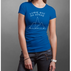 "Koszulka ""Lubię być na Górze"" DAMSKA"