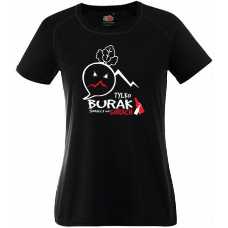 """Koszulka termoaktywna """"Tylko Burak śmieci w Górach"""" DAMSKA"""