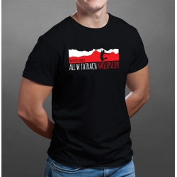 """Koszulka """"Wszędzie dobrze, ale w Tatrach najlepiej"""""""