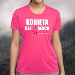 "Koszulka termoaktywna ""Kobieta bez serca"" DAMSKA"